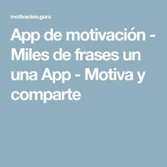 App de motivación - Miles de frases un una App - Motiva y comparte