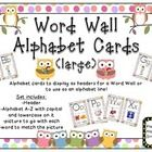 This set of Alphabet cards is in an Owl Theme and can be used for the top of a word wall or as an Alphabet Line.   Each card includes capital and l...