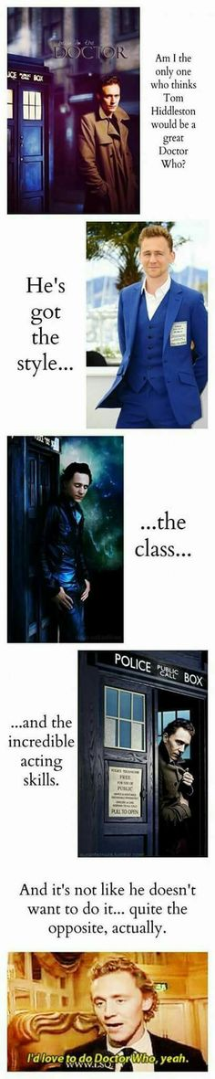 Tom Hiddleston would be fantastically brilliant as The Master! But then I think he's fantastically brilliant in everything he does...just like David Tennant as The Doctor!