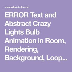 ERROR Text and Abstract Crazy Lights Bulb Animation in Room, Rendering, Background, Loop, Motion Background - Storyblocks