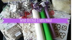 Wild Orchid Crafts Haul