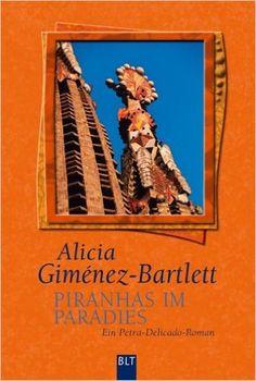 Piranhas im Paradies, d'Alicia Giménez Bartlett (Bastei Lübbe)