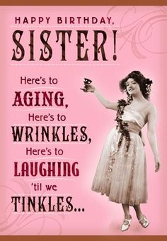 Wrinkles and Tinkles Sister Birthday Card – HILARIOUS! Informations About Wrinkles and Tinkles Sister Birthday Card Pin You can … Sister Birthday Quotes Funny, Happy Birthday Wishes For A Friend, Happy Birthday For Her, Birthday Card Sayings, Funny Birthday Cards, Card Birthday, Happy Birthday Funny Humorous, Happy Birthday Little Sister, 21 Birthday