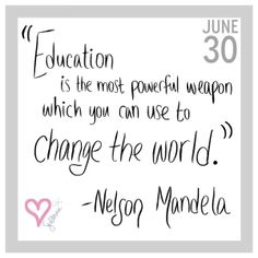 Education quote by Nelson Mandela | Heart of Sultana