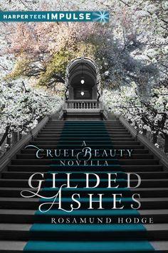 Amazon.com: Gilded Ashes: A Cruel Beauty Novella (Cruel Beauty Universe) eBook: Rosamund Hodge: Books