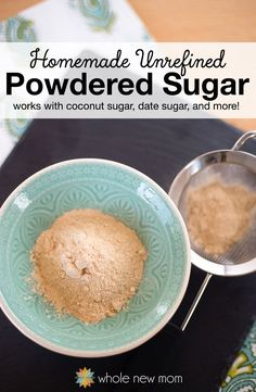 Some recipes need powdered sugar in order to turn out properly, but what's one to do when you don't consume refined sugar? Make this homemade unrefined sugar with your favorite real food sweetener such as coconut sugar, date sugar, sucanat, and more!