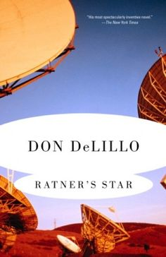 """Read """"Ratner's Star"""" by Don DeLillo available from Rakuten Kobo. """"A whimsical, surrealistic excursion into the modern scientific mind."""" --The New Yorker One of DeLillo's first novels, R. John Gall, Free Books, Good Books, Don Delillo, Anchor Books, Books To Read Before You Die, Happy Reading, Penguin Random House, First Novel"""