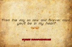 """""""You'll be in my heart""""- Tarzan Quote This always reminds me of my husband"""