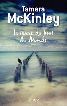 Tamara McKinley  La terre du bout du monde  Editions l'Archipel (France)