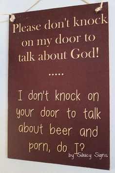 Naughty Door Knockers Beer Porn God Sign - welcome warning religion - No Soliciting