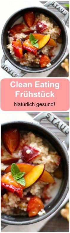 Clean Eating tut Ihrem Körper und Ihrer Seele gut. Ein leckeres Frühstück für jeden Tag, probieren Sie es aus.