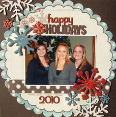 """Lovely """"Happy Holidays 2010"""" Scrapping Page...Trishahill - Scrapbook.com.i like the scalloped circles and snowflake accents for a special 5x7."""