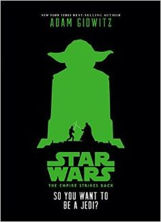Star Wars: The Empire Strikes Back So You Want to Be a Jedi?: Adam Gidwitz: 9781484709146: Amazon.com: Books