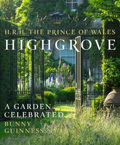 Highgrove: A Garden Celebrated by HRH The Prince of Wales, Bunny Guinness | 2014 book