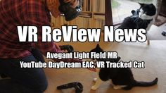 VR ReView News, This Week: Avegant Light Field MR, YouTube DayDream EAC,...