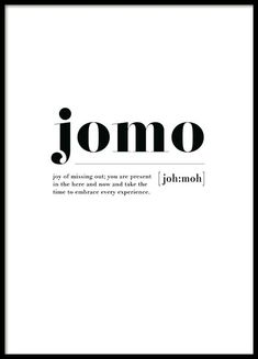 Jomo Plakat i gruppen Plakater / Plakater med tekst hos Desenio AB Unusual Words, Weird Words, Rare Words, Unique Words, Pretty Words, Beautiful Words, Mood Quotes, Life Quotes, Japanese Quotes