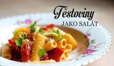 Těstovinový salát je krásný, svůdný, je ho plná mísa za pár peněz. Často ale zklame a bývá mdlý v chuti, zejména pokud musí čekat. Jak se tomu vyhnout?