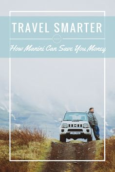 Travel Smarter | How The Manini Experience Can Help You Save Money