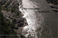 Verandering en keuzes maken, je eigen verantwoordelijkheid...