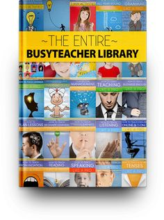 The Entire BusyTeacher Library: 80 E-Books for Busy English Teachers