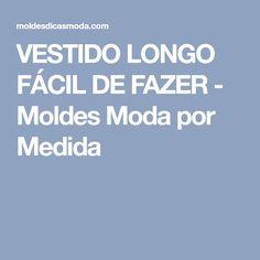 VESTIDO LONGO FÁCIL DE FAZER - Moldes Moda por Medida