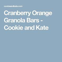 Cranberry Orange Granola Bars - Cookie and Kate