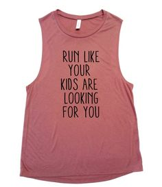 Run like your kids are looking for you Bella + Canvas muscle tankLow cut armholesCurved bottom hemRelaxed, drapey fitSide seamsSize chart:XS Workout Tanks, Disney Workout Shirts, Funny Workout Shirts, Running Tank Tops, Funny Running Shirts, Feminist Shirt, Vinyl Shirts, My Escape, Personalized T Shirts