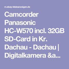 Camcorder Panasonic HC-W570 incl. 32GB SD-Card in Kr. Dachau - Dachau | Digitalkamera & Zubehör gebraucht kaufen | eBay Kleinanzeigen