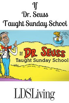 If Dr. Seuss Taught Sunday School from LDSLiving.com