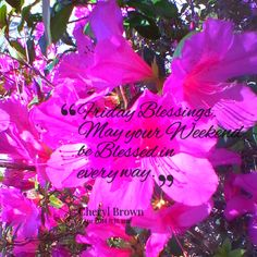 ... Blessings. May your Weekend be Blessed in every way. - Inspirably.com
