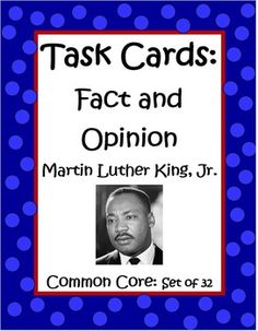These 32 Martin Luther King Jr. Fact and Opinion Task Cards by The Teacher Next Door will help your students practice the important reading skill of determining whether a statement is a fact or an opinion, while learning a few things about this important American. $