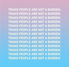trans rights are human rights ✊✊✊ ➳ moon_hunter ❁ Transgender Ftm, Trans Rights, Pro Choice, It Goes On, Equal Rights, My Guy, Social Justice, Human Rights, Gay Pride