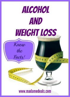 Know the facts about Alcohol and Weight Loss http://madamedeals.com/alcohol-weight-loss/ #weightloss #yourweightlossmethods #inspireothers