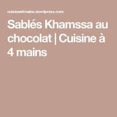 Sablés Khamssa au chocolat   Cuisine à 4 mains