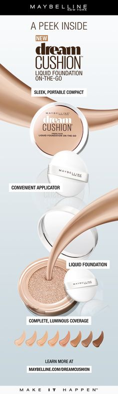 Maybelline Dream Cushion Foundation features a sleek, portable compact with a convenient applicator for easy, on-the-go application. Liquid foundation soaked sponge provides complete, luminous coverage available in 8 shades.