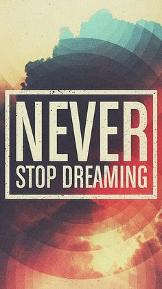 Never stop dreaming artwork - Best htc one wallpapers