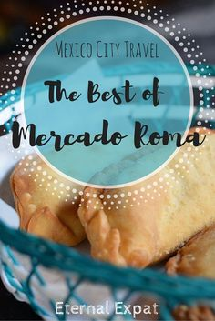 Mercado Roma is one of the best markets in Mexico City for eating. There are craft beer bars, mezcalerias, empanada stands, tostadas, and Mexican fusion all under one roof. | Eternal Expat