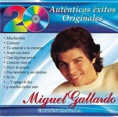 Miguel Gallardo - 20 Autenticos Exitos Originales: Miguel Gallardo