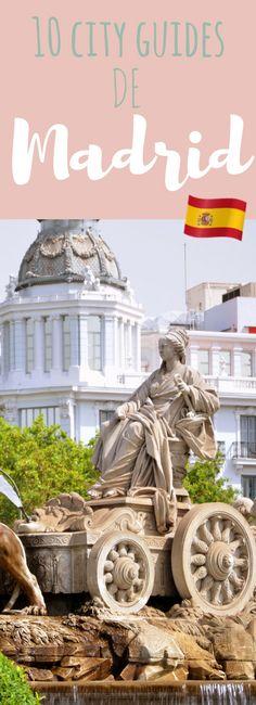 Que faire à Madrid ? 10 city guides pleins de bonnes adresses pour préparer son voyage !