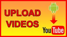 How to upload a video to YouTube from an Android device Android Tutorials, Video Tutorials, New You, You Youtube, You Videos, Learning, Tips, Studying, Teaching
