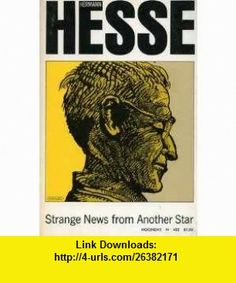 Strange News from Another Star and Other Tales (9780374510183) Hermann Hesse , ISBN-10: 0374510180  , ISBN-13: 978-0374510183 ,  , tutorials , pdf , ebook , torrent , downloads , rapidshare , filesonic , hotfile , megaupload , fileserve
