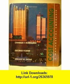 Cost Accounting A Managerial Emphasis (Prentice Hall Series in Accounting) (9780131810662) Charles T. Horngren, George Foster, Srikant M. Datar , ISBN-10: 0131810669  , ISBN-13: 978-0131810662 ,  , tutorials , pdf , ebook , torrent , downloads , rapidshare , filesonic , hotfile , megaupload , fileserve