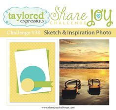 Taylored Expressions - Share Joy Challenge: Sketch & Inspiration Photo. Week #38