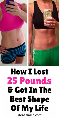 How I Lost 25 Pounds & Got In The Best Shape Of My Life