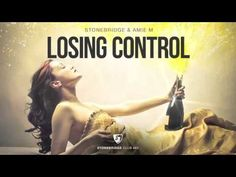 StoneBridge & Amie M 'LOSING CONTROL' (StoneBridge Club Mix) Full Versio...