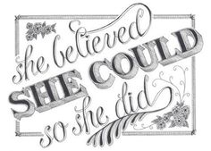 She believed she could . . .
