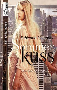 """""""Sommerkuss - New York Seasons"""" von Fabienne Siegmund ab April 2015 im bookshouse Verlag. www.bookshouse.de/buecher/Sommerkuss___New_York_Seasons/"""