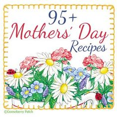 Over 95 Recipes for Mother's Day | Gooseberry Patch Recipe Round-Up