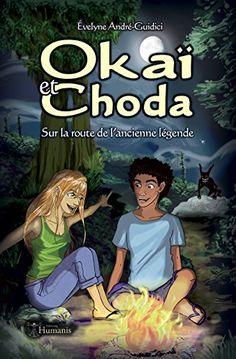 Okaï et Choda: Sur la route de l'ancienne légende par [André-Guidici, Evelyne]