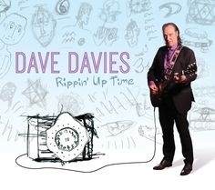 DAVE DAVIES: Rippin Up Tim (Red River) [] [10/28/2014] [] English rock musician best known for his role as lead guitarist and vocalist for the English rock band The Kinks.